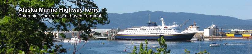 Alaska Marine Highway Ferry Docked At Fairhaven's Cruise Terminal For Its Weekly Run To Alaska